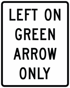 R10-5-Left on Green Arrow Only Sign