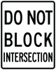 R10-7-Do Not Block Intersection Sign - Municipal Supply & Sign Co.