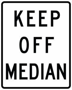 R11-1-Keep Off Median Sign