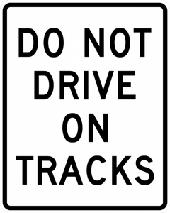 R15-6a-Do Not Drive On Tracks - Municipal Supply & Sign Co.