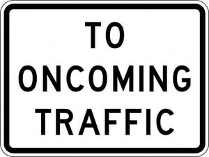 R1-2aP-To Oncoming Traffic Sign (plaque) - Municipal Supply & Sign Co.