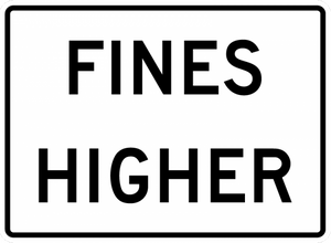 R2-6P-Fines Higher Sign (plaque) - Municipal Supply & Sign Co.