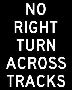 No Right Turn Across Tracks