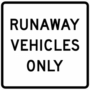 R4-10-Runaway Vehicles Only Sign