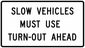 R4-13-Slow Vehicles Must UseTurn-Out Ahead Sign Sign