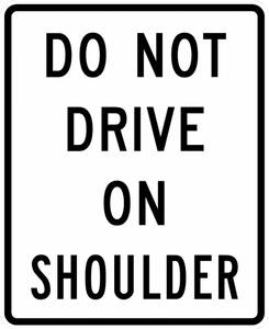 R4-17-Do Not Drive on Shoulder Sign - Municipal Supply & Sign Co.