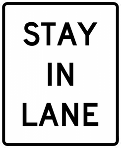 R4-9-Stay in Lane Sign