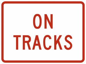 R8-3eP-On Tracks Sign (plaque) - Municipal Supply & Sign Co.