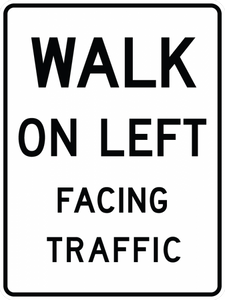 R9-1-Walk on Left Facing Traffic Sign