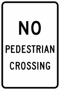 R9-3a-No Pedestrian Crossing Sign - Municipal Supply & Sign Co.