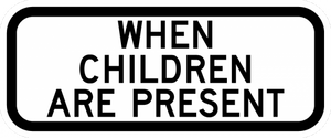 S4-2P-When Children Are Present Sign - Municipal Supply & Sign Co.