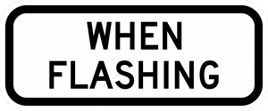 S4-4P-When Flashing Sign