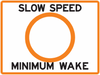 Slow Speed Minimum Wake Sign