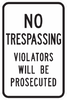 No Trespassing Violators Will Be Prosecuted Sign - Municipal Supply & Sign Co.