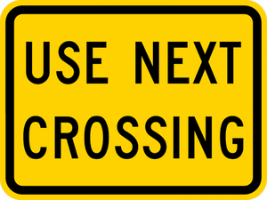 W10-14aP-Use Next Crossing Sign (plaque) - Municipal Supply & Sign Co.