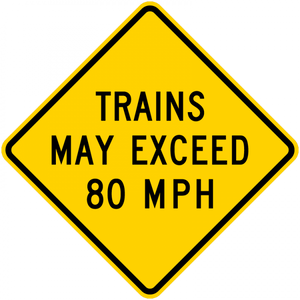 W10-8-Trains May Exceed XX MPH Sign