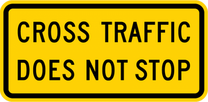 W4-4P-Cross Traffic Does Not Stop Sign(plaque)