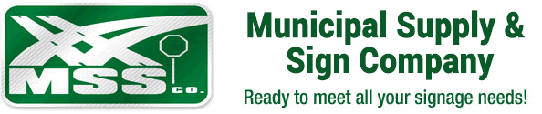 Municipal Supply & Sign Company Ready to meet all your signage needs