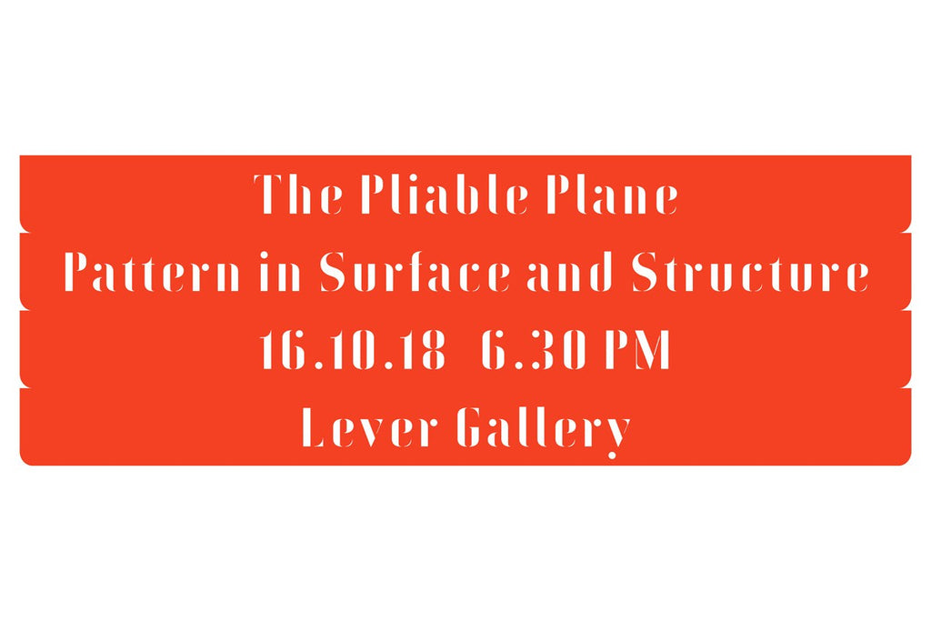 Sto Werkstatt presents...The Pliable Plane : Pattern in Surface and Structure