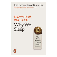 Why We Sleep - Matthew Walker