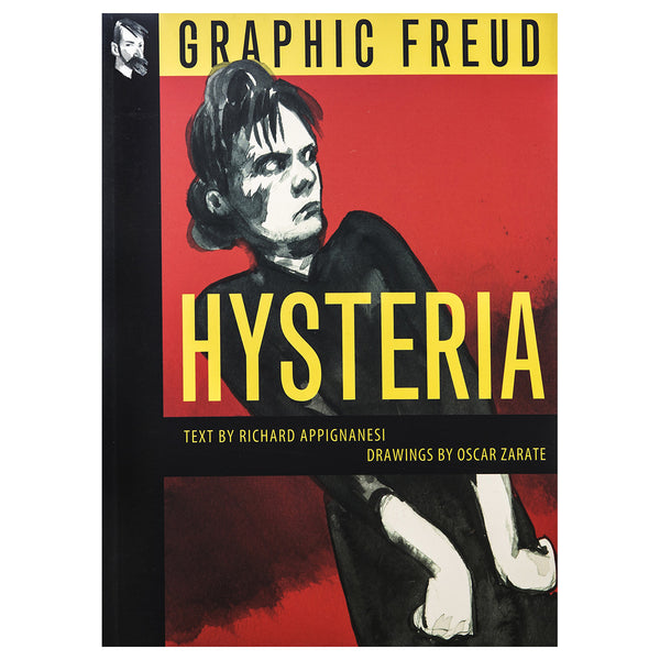 Hysteria (Graphic Freud Series) - Richard Appignanesi & Oscar Zarate
