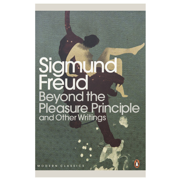 Beyond the Pleasure Principle and Other Writings - Sigmund Freud