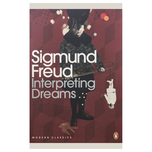 Interpreting Dreams - Sigmund Freud