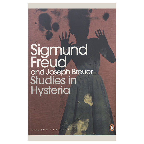Studies in Hysteria - Sigmund Freud and Joseph Breuer