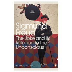 The Joke and its Relation to the Unconscious - Sigmund Freud