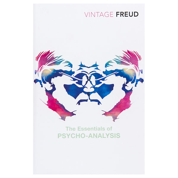 The Essentials of Psychoanalysis - Sigmund Freud
