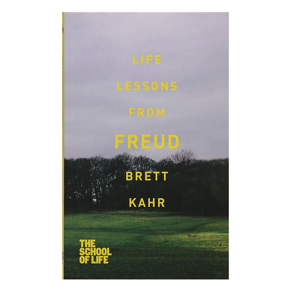 Life Lessons from Freud - Brett Kahr