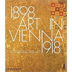 Art in Vienna 1898 - 1918