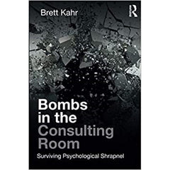 Bombs in the Consulting Room Brett Kahr