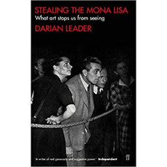 Stealing the Mona Lisa Darian Leader