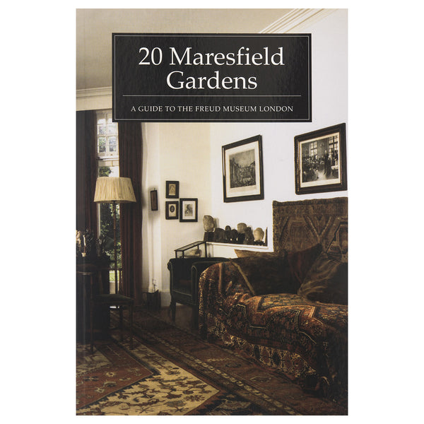 20 Maresfield Gardens: A Guide to the Freud Museum