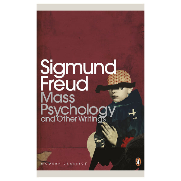 Mass Psychology and Other Writings - Sigmund Freud