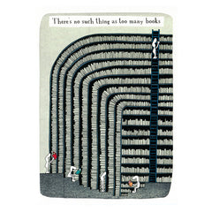 There's no such thing as too many books (greeting card)