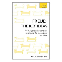 Freud: The Key Ideas - Ruth Snowden
