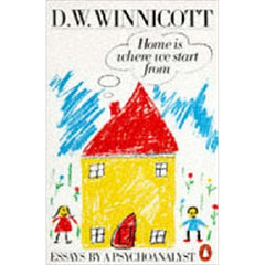 Home is where we start from - D.W. Winnicott