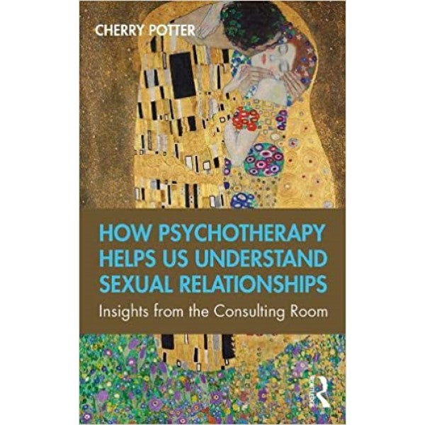 How Psychotherapy Helps Us Understand Sexual Relationships - Cherry Potter