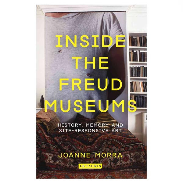 Inside the Freud Museums - Joanne Morra