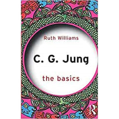C. G. Jung: The Basics - Ruth Williams