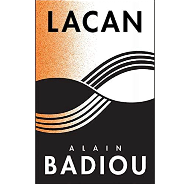 Lacan: Anti-Philosophy 3 - The Seminars of Alain Badiou