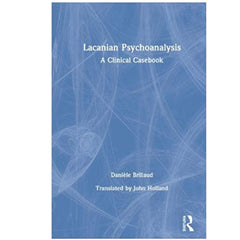 Lacanian Psychoanalysis. A Clinical Casebook - Daniele Brillaud
