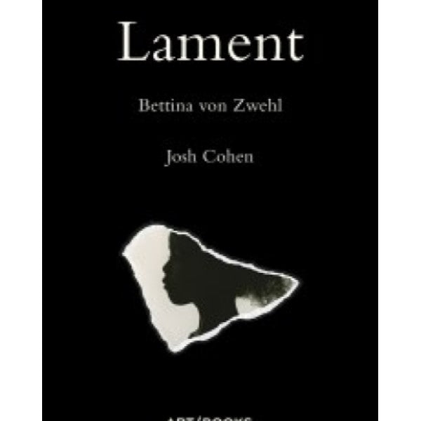 Lament - Bettina von Zwehl and Josh Cohen