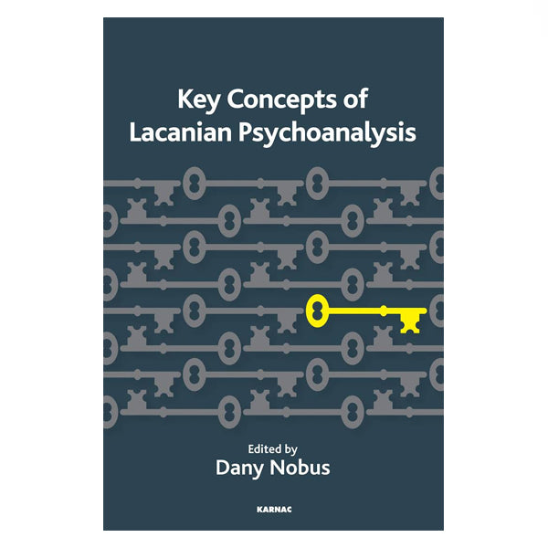 Key Concepts of Lacanian Psychoanalysis - ed. Dany Nobus