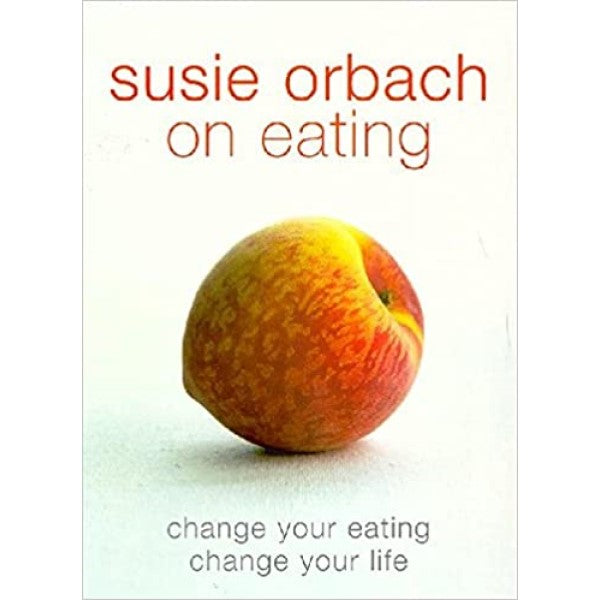 On Eating - Susie Orbach