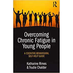 Overcoming Chronic Fatigue in Young People -  Katharine Rimes, Trudie Chalder