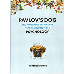 Pavlov's Dog: And 49 Other Experiments That Revolutionised Psychology - Adam Hart-Davis
