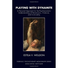 Playing with Dynamite - Estela V. Welldon